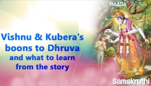 Vishnu & Kubera's boons to Dhruva and what to learn from the story