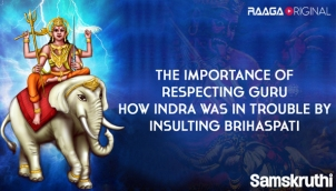 The importance of respecting Guru How Indra was in trouble by insulting Brihaspati