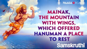 Mainak, the mountain with wings, which offered Hanuman a place to rest