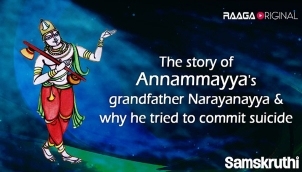 The Story of Annamayya's Grandfather Narayanayya & Why he tried to commit suicide