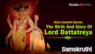 Datta Jayanthi Special- The birth and glory of Lord Dattatreya