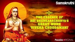 The essence of Adi Shankaracharya's great work 'Viveka Choodamani'