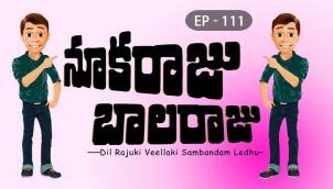 NookaRaju Balaraju - Ep 111