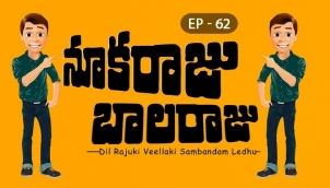 NookaRaju Balaraju - Ep 62