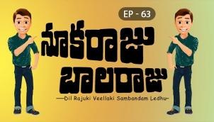 NookaRaju Balaraju - Ep 63