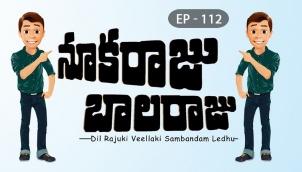 NookaRaju Balaraju - Ep 112