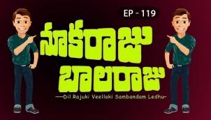 NookaRaju Balaraju - Ep 119