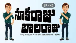 NookaRaju Balaraju - Ep 42