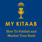 MyKitaab: How To Publish And Market Your Book