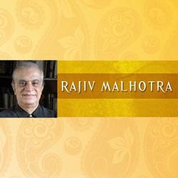 Collected Talks of Shri. Rajiv Malhotra, an Indian American Intellectual