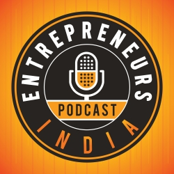 Entrepreneurs India Podcast | Founder stories | Startup Stories | Interviews | Indian Podcasts