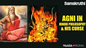 Agni in Hindu philosophy & His Curse
